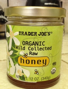 Always look for RAW AND ORGANIC when choosing a honey.